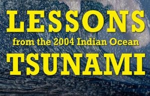 Lessons from the 2004 Indian Ocean Tsunami