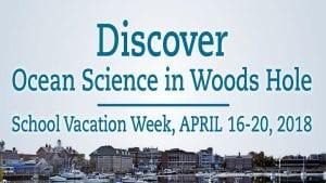 School Vacation Week Activities in Woods Hole
