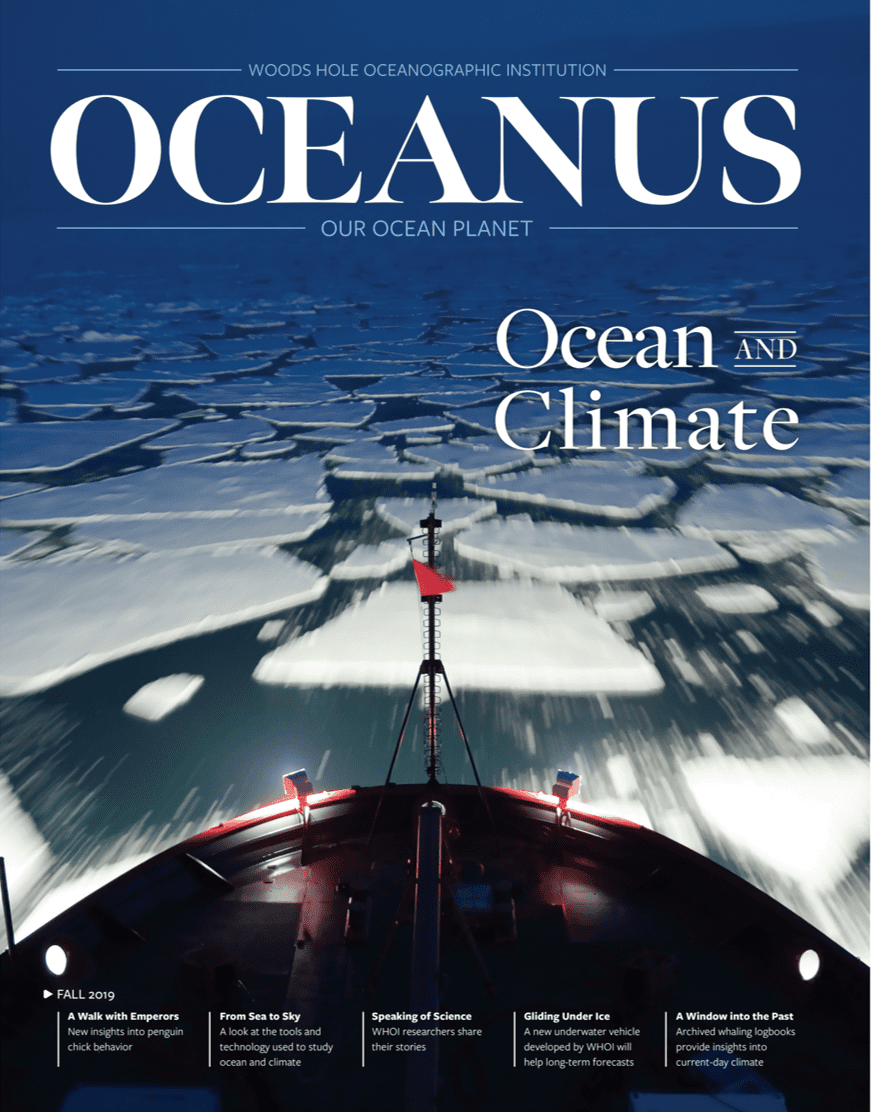 "Want to dive deeper into ocean-climate connections? Browse the latest ""Ocean and Climate"" issue of WHOI's flagship magazine, <em>Oceanus</em>. You'll meet scientists and engineers at the forefront of climate research, and join them as they follow ocean currents, drill into melting sea ice, and track particles of carbon from surface waters through the twilight zone and down to the ocean bottom. In these pages, our researchers share their first-hand experiences of climate change and its impacts—and their hopes for the future."